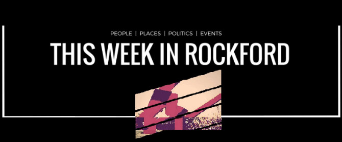 This Week in Rockford